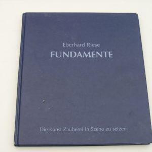 Fundamente - Die Kunst Zauberei in Szene zu setzen - Eberhard Riese
