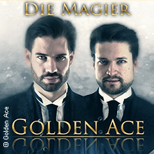 Golden Ace - Die Magier - Stell Dir Vor Tour