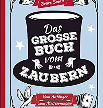 Das große Buch vom Zaubern Vom Anfänger zum Meistermagier - Buchbeschreibung im magischer-anzeiger.de