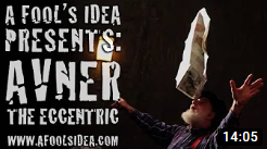 """""""I Was Born Hungry & I'll Die Hungry..."""" - A FOOL'S IDEA - PRESENTS: Avner The Eccentric - Avener Eisenberg - youtube.com - video-playlist im magischer-anzeiger.de"""
